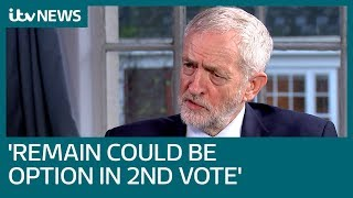 Corbyn gives strongest signal yet Remain would be on ballot paper in second referendum | ITV News