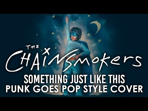 The Chainsmokers - Something Just Like This (Punk Goes Pop Style)
