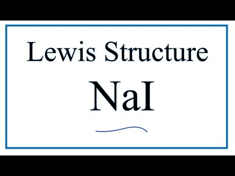 How To Draw The Lewis Dot Structure For NaI: Sodium Iodide