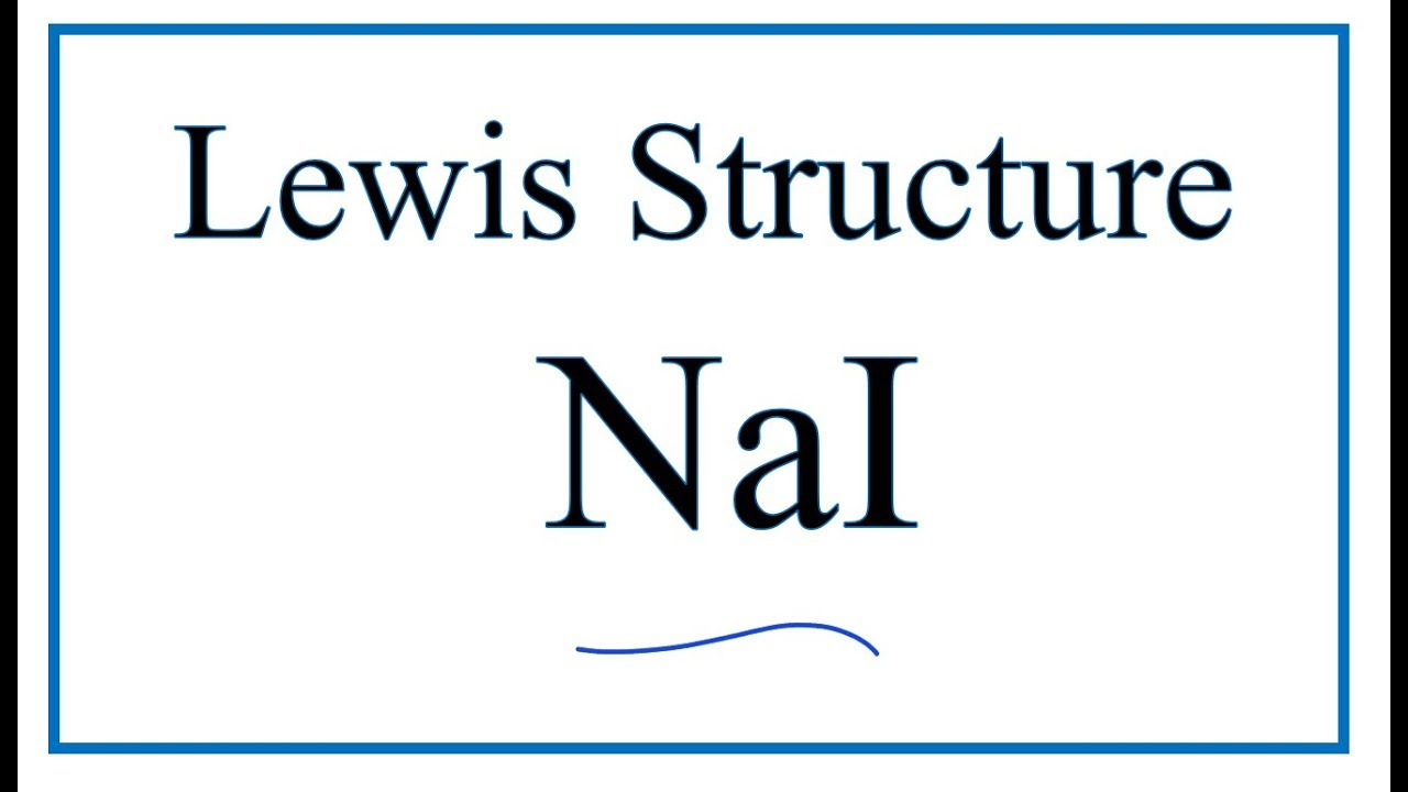 hight resolution of how to draw the lewis dot structure for nai sodium iodide