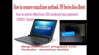 eMachines Netbook 355 Series Bios Lock Solution Password Remove Solution