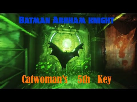 Batman Arkham Knight  - How to get Catwomans 5th key