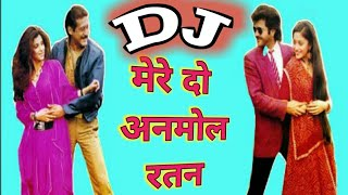 Mere Do Anmol Ratan|| Old Is Gold👌 ||Vibration Ghanti Mix Dj Song