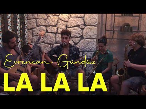 Evrencan Gündüz - La La La
