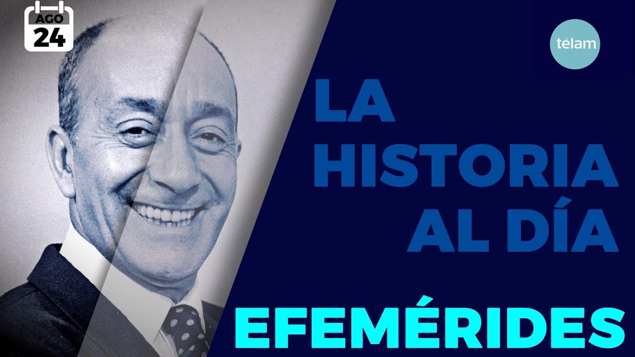 LA HISTORIA AL DÍA (EFEMÉRIDES 24 AGOSTO)