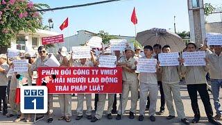 Công ty VMEP bị tố sa thải người lao động trái luật