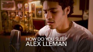 How Do You Sleep - Alex Lleman - Cover