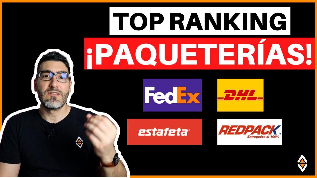 🔥 TOP RANKING PAQUETERÍAS EN MÉXICO ¿Cuál Es La Mejor? [Fedex, DHL, UPS, Estafeta o Redpack] 🚀