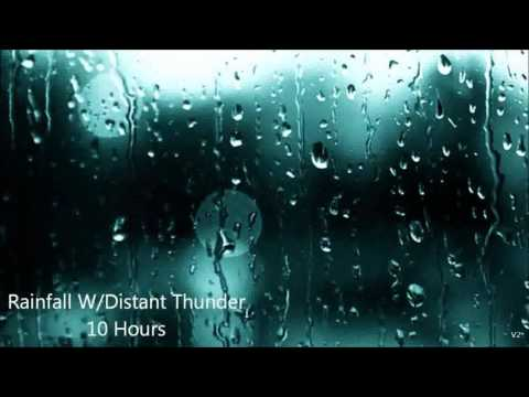 10 Hours Rainfall w/Distant Thunder-  Ambient Sounds la lluv