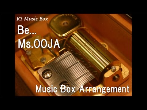Be.../Ms.OOJA [Music Box]