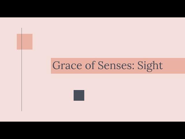 Grace of Senses   Sight