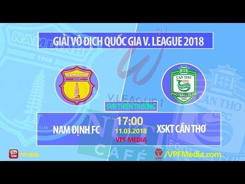 FULL | Nam Định vs XSKT Cần Thơ | VÒNG 1 NUTI CAFE V LEAGUE 2018
