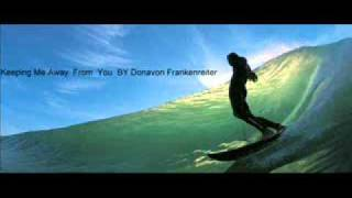 Watch Donavon Frankenreiter Keeping Me Away From You video
