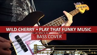 Wild Cherry - Play that funky music / bass cover / playalong with TAB