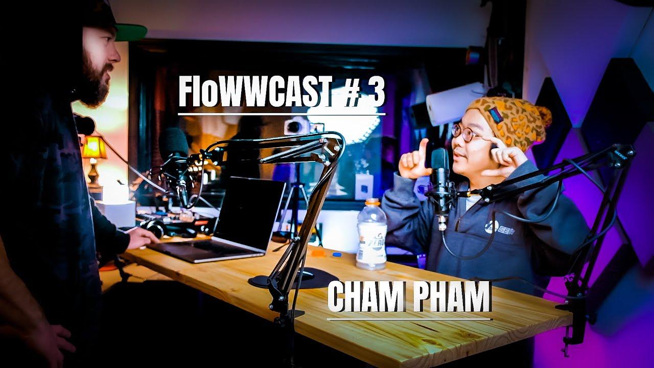 Download FloWWCAST 3: CHAM PHAM