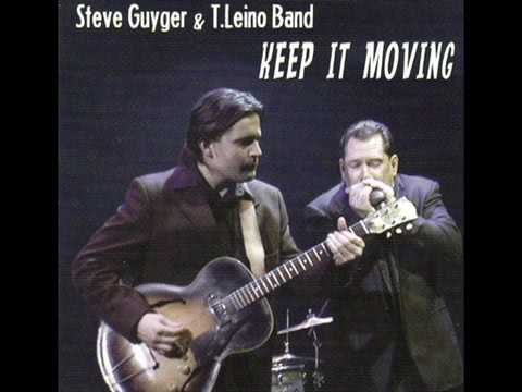 "STEVE GUYGER & T. LEINO BAND-""Keep It Moving"" Cd Clips"