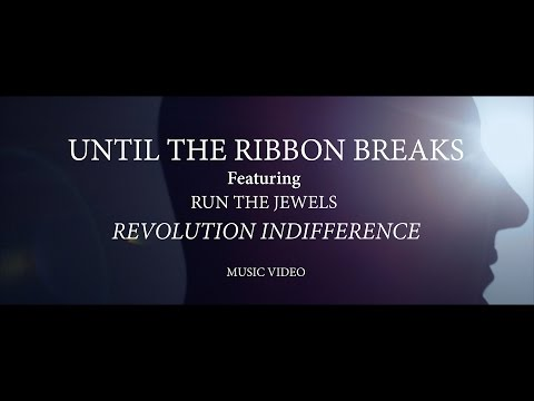 """Until The Ribbon Breaks feat. Run The Jewels - """"Revolution Indifference"""" (Official Music Video)"""