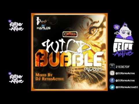 DJ RetroActive - Wild Bubble Riddim Mix [Cr203 Records/ZJ Chrome] August 2012