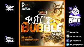 DJ RetroActive - Wild Bubble Riddim Mix [Cr203 Records/ZJ Chrome] August 2012