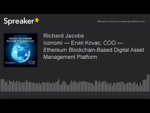 Iconomi — Ervin Kovac, COO — Ethereum Blockchain-Based Digital Asset Management Platform