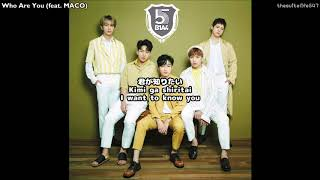 B1A4 - Who Are You feat. MACO. Kanji, Romanization, Eng Sub. Thanks...