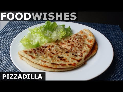 Pizzadilla (Grilled Pizza Flatbread Sandwich) – Food Wishes