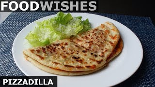 Pizzadilla (Grilled Pizza Flatbread Sandwich) - Food Wishes