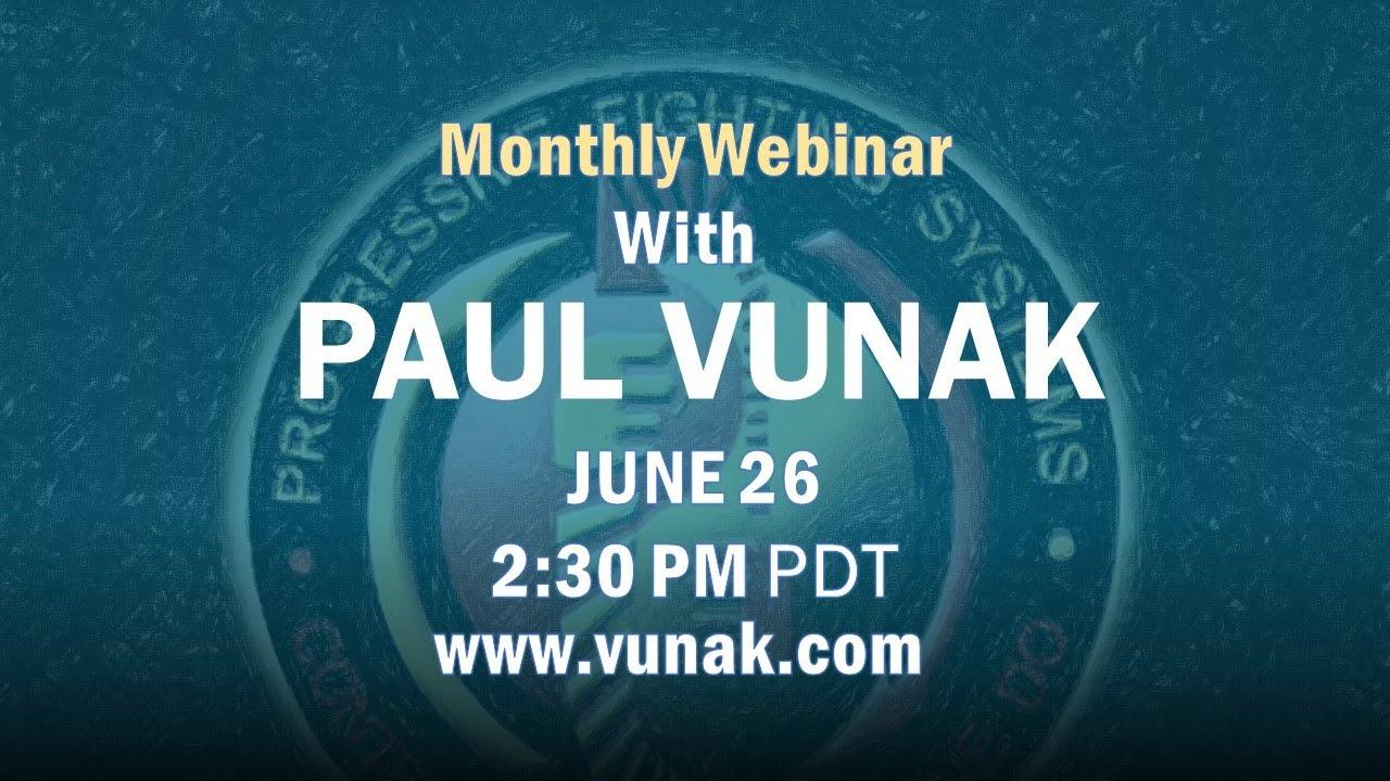 Paul Vunak Monthly Webinar