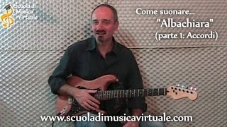 Lezioni Chitarra: Albachiara - Pt. 1