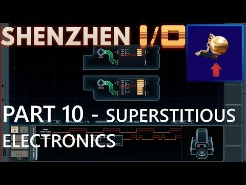 Shenzhen I/O - Part 10 - Superstitious Electronics