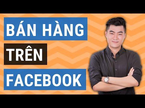 Bán hàng trên Facebook hiệu quả (Cập nhật 2020)