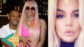Nicki Minaj HINTS Being Pregnant! Khloe Kardashian FORCING Tristan To Propose! | DR