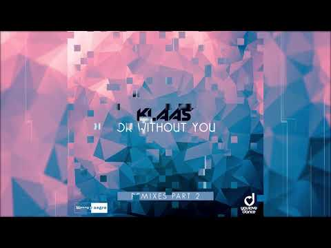 Klaas - OK Without You (Kahikko Remix) - Official Audio