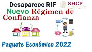 Desaparece RIF  Nuevo Régimen de Confianza PAQUETE ECONOMICO 2022