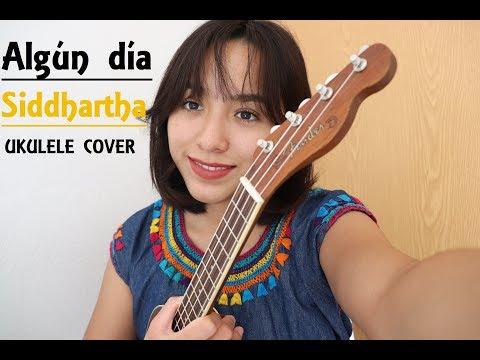 Algún día-Siddhartha (ukulele cover)