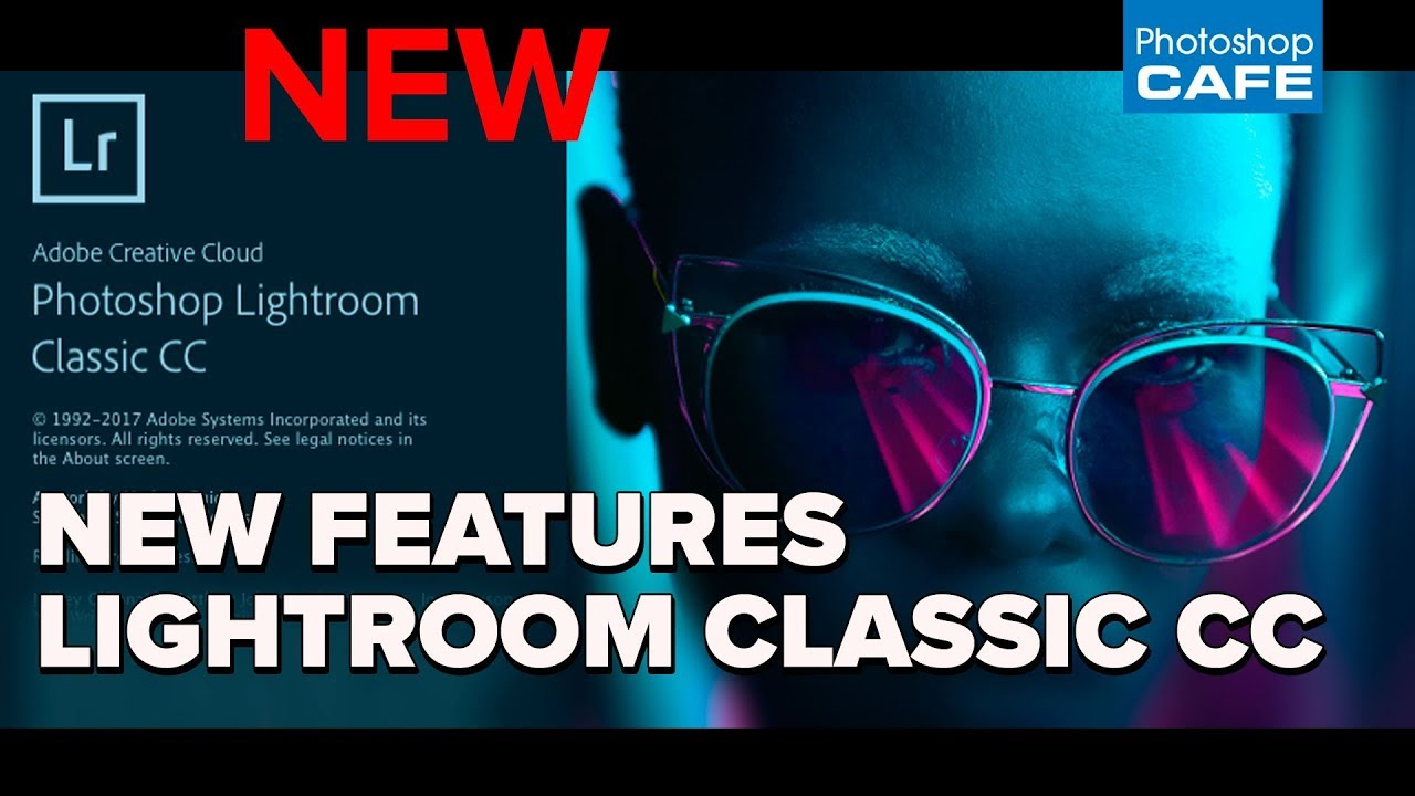 New Lightroom CC and Lightroom Classic, what's the