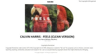 Feels (Clean Version) Calvin Harris Feat.Pharrel Williams, Katy Perry (With Download Link)