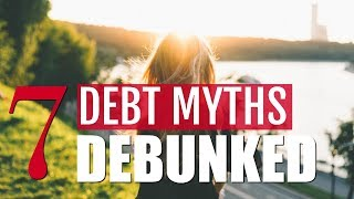 7 Debt Myths That Are Messing with Your Money Mindset, Debunked