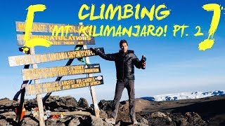 CLIMBING MT. KILIMANJARO PT. 2 | CAPTAIN'S VLOG #4
