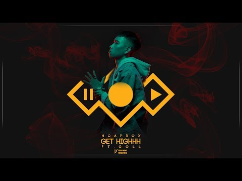 Hoaprox - Get Highhh Ft. Goll (Official Lyrics Video)