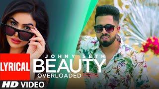 Beauty Overloaded (Full Song) Johny Seth Ft Kangana Sharma | Latest Punjabi Songs 2019