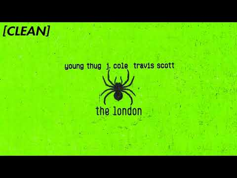 [CLEAN] Young Thug – The London (ft. J. Cole & Travis Scott)