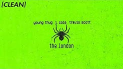 [CLEAN] Young Thug - The London (ft. J. Cole & Travis Scott)