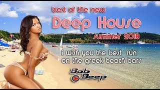 best of new deep house holidays in Greece summer 2018 & i wish you the best fun on greek beach bars