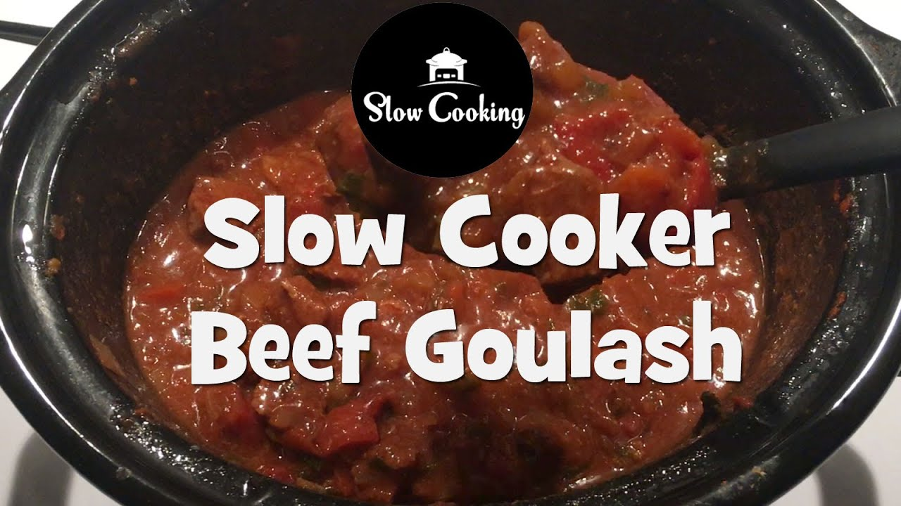 Simply The Best Slow Cooker Beef Goulash On You Tube Youtube