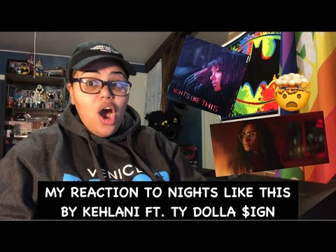 My Reacting To Nights Like This By Kehlani ft. Ty Dolla $ign ~ Audio & Music Video