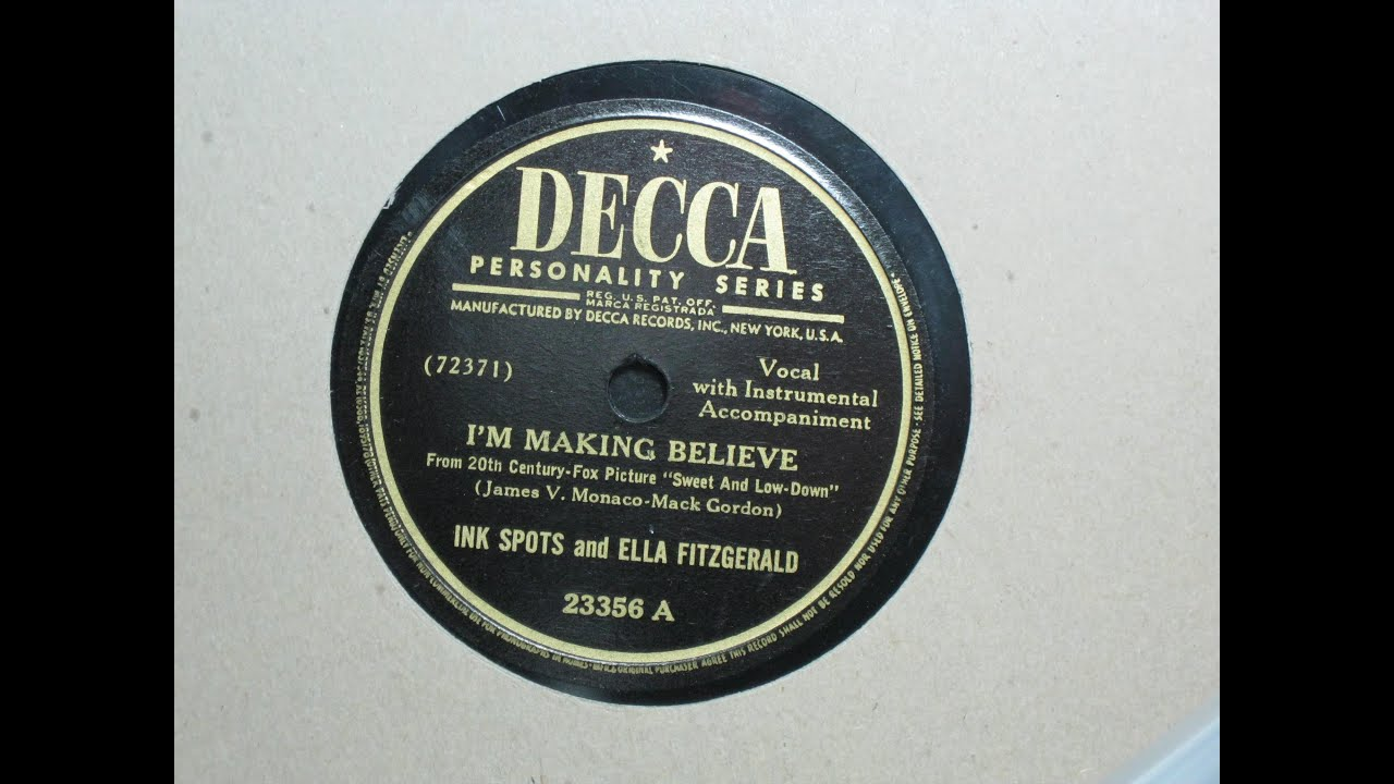 I'm Making Believe - Ink Spots and Ella Fitzgerald - Decca Records 23356 A