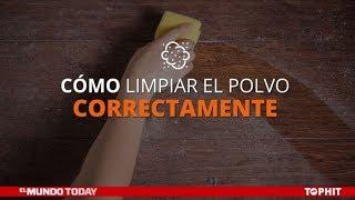 Como limpiar el polvo correctamente | El Mundo Today 24H