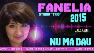 FANELIA ILIN (2015) Nu ma dau