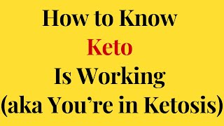 Ketosis Diet | How to Know Keto Is Working (aka You're in Ketosis)